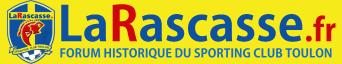 LaRascasse.fr - Le Forum Historique du SCT - Sporting Club Toulon